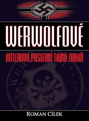 Obrázok Werwolfové Hitlerova poslední tajná zbraň