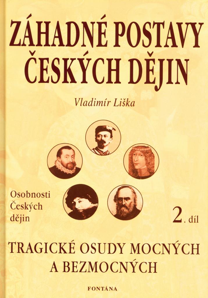 Záhadné postavy českých dějin 2.díl - Vladimír Liška