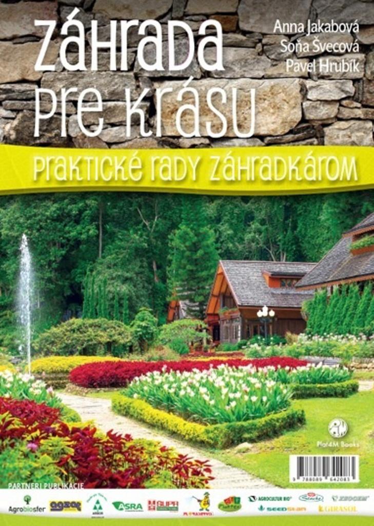 Záhrada pre krásu - Anna Jakabová, Soňa Švecová, Pavel Hrubík