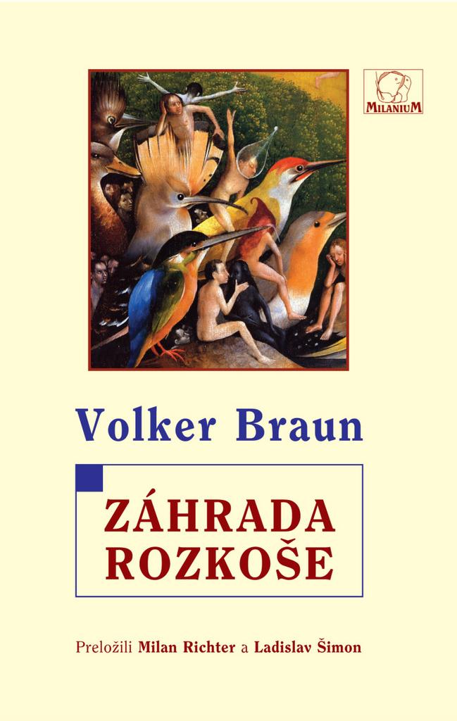 Záhrada rozkoše - Volker Braun