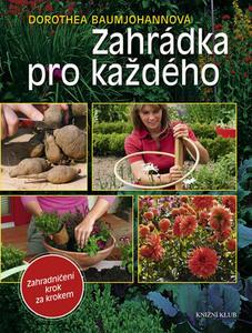 Obrázok Zahrádka pro každého Zahradničení krok za krokem