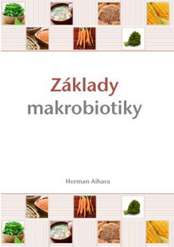 Základy makrobiotiky - Herman Aihara