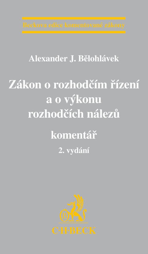 Zákon o rozhodčím řízení a o výkonu rozhodčích nálezů - Alexander J. Bělohlávek