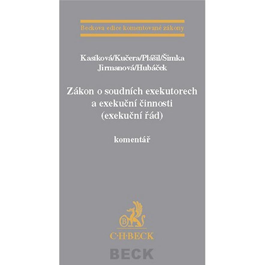 Zákon o soudních exekutorech a exekuční činnosti (exekuční řád) komentář - JUDr. Martina Kasíková