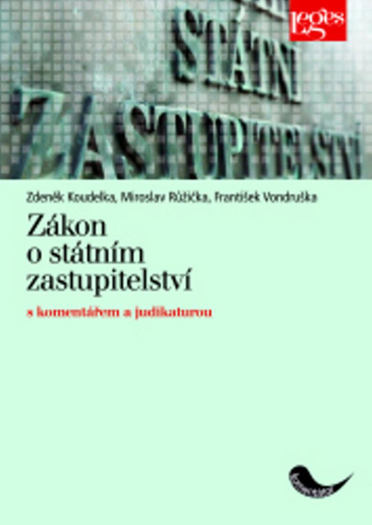 Zákon o státním zastupitelství - Miroslav Růžička, František Vondruška, Zdeněk Koudelka