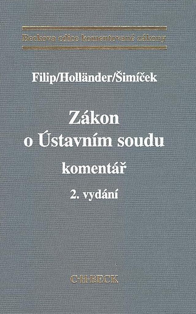 Zákon o Ústavním soudu - Pavel Holländer, Jan Filip, Vojtěch Šimíček
