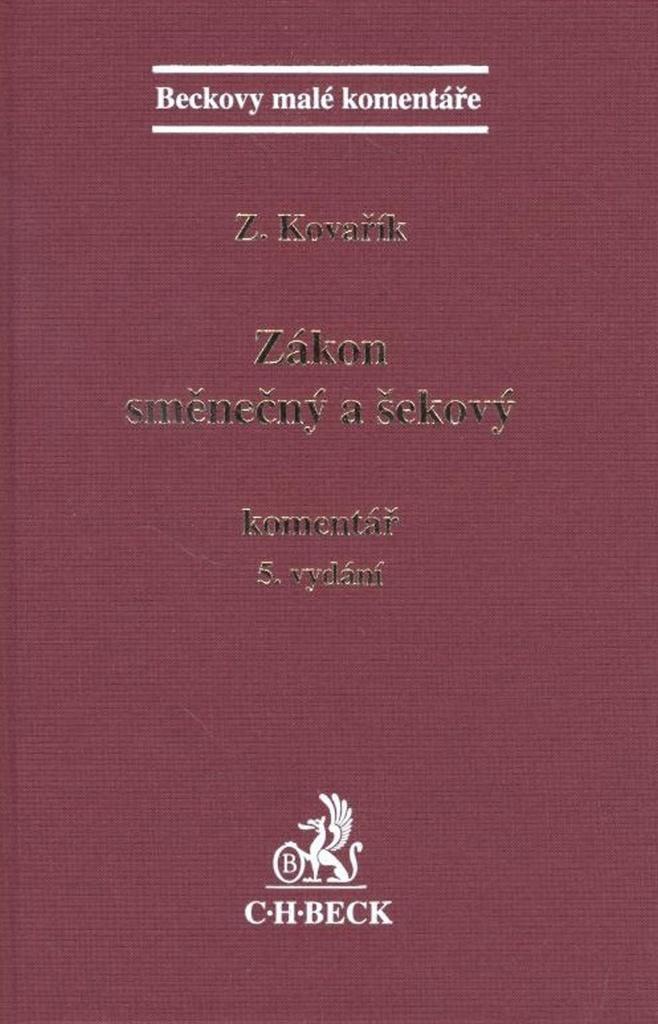 Zákon směnečný a šekový Komentář 5. vydání - JUDr. Zdeněk Kovařík