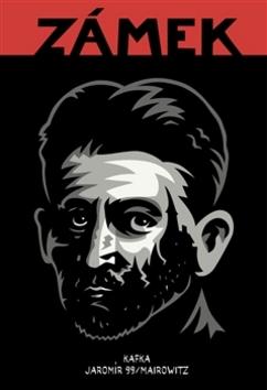 Zámek - Jaromír 99, David Zane Mairowitz, Franz Kafka