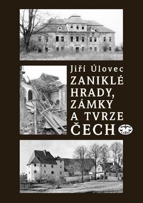 Obrázok Zaniklé hrady, zámky a tvrze Čech