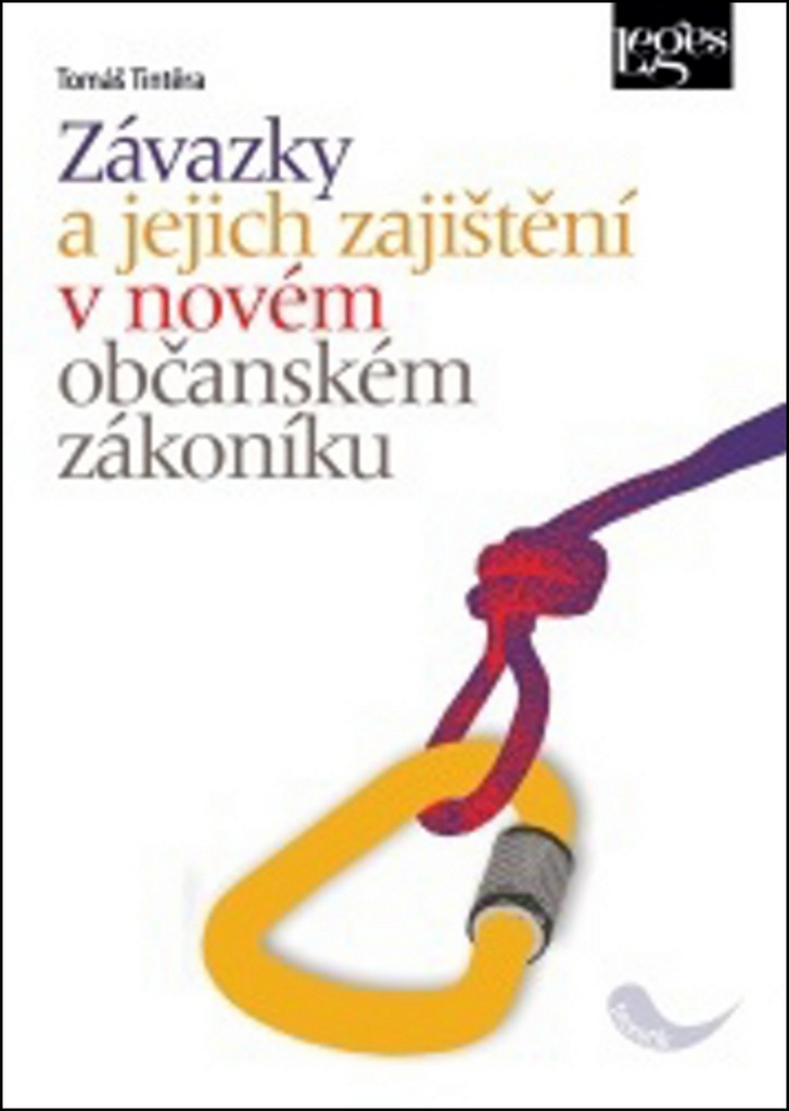 Závazky a jejich zajištění v novém občanském zákoníku - Tomáš Tintěra
