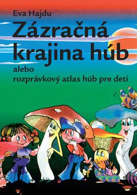 Obrázok Zázračná krajina húb alebo rozprávkový atlas húb pre deti
