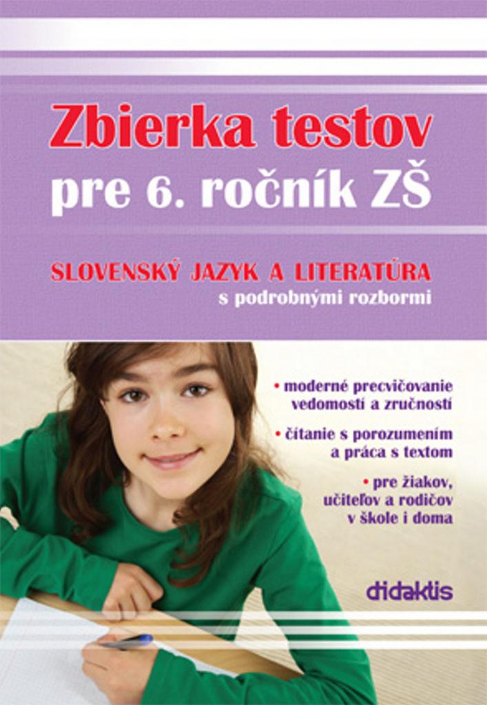 Zbierka testov pre 6. ročník ZŠ slovenský jazyk a literatúra s podrobnými rozbor