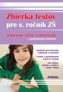 Obrázok Zbierka testov pre 6. ročník ZŠ slovenský jazyk a literatúra s podrobnými rozbor