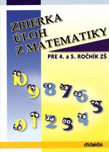 Obrázok Zbierka úloh z matematiky pre 4. a 5. ročník ZŠ
