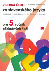 Obrázok Zbierka úloh zo slovenského jazyka pre 5.ročník základních škôl