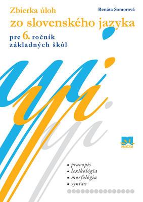Obrázok Zbierka úloh zo slovenského jazyka pre 6. ročník základných škôl