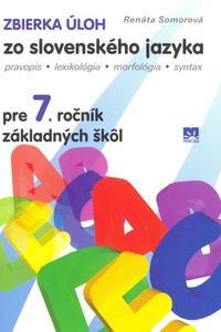 Obrázok Zbierka úloh zo slovenského jazyka pre 7.ročník základných škôl