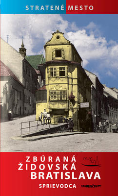 Obrázok Zbúraná židovská Bratislava Sprievodca