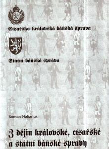 Obrázok Z dějin královské, císařské a státní báňské správy