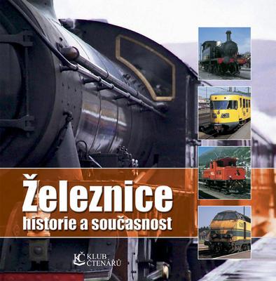 Obrázok Železnice historie a současnost