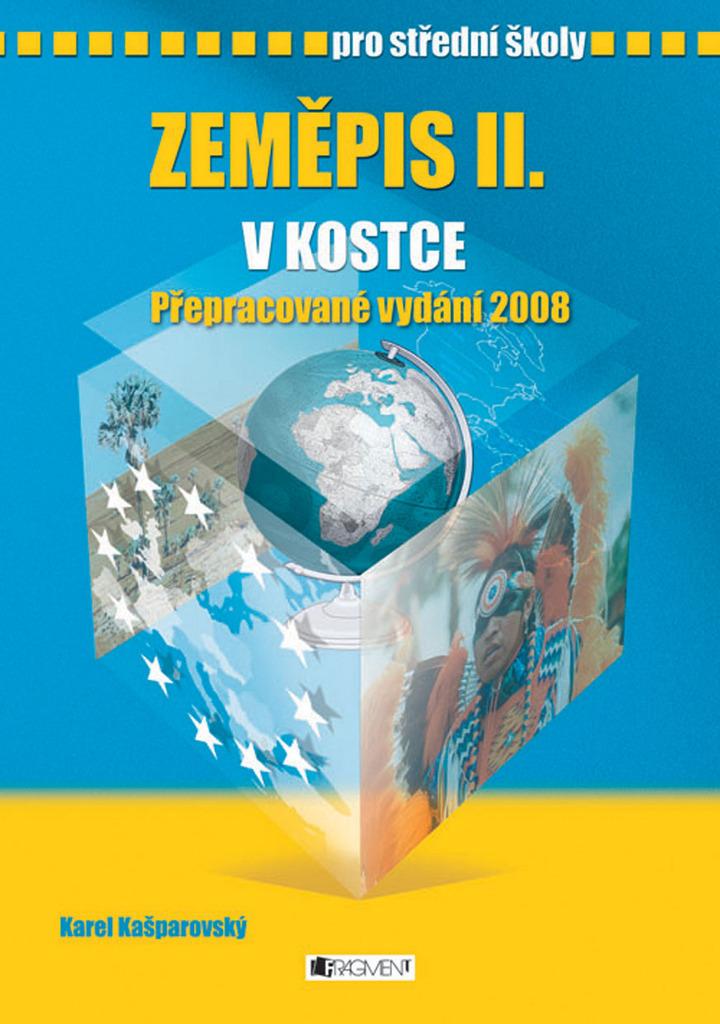 Zeměpis II. v kostce pro střední školy - Karel Kašparovský