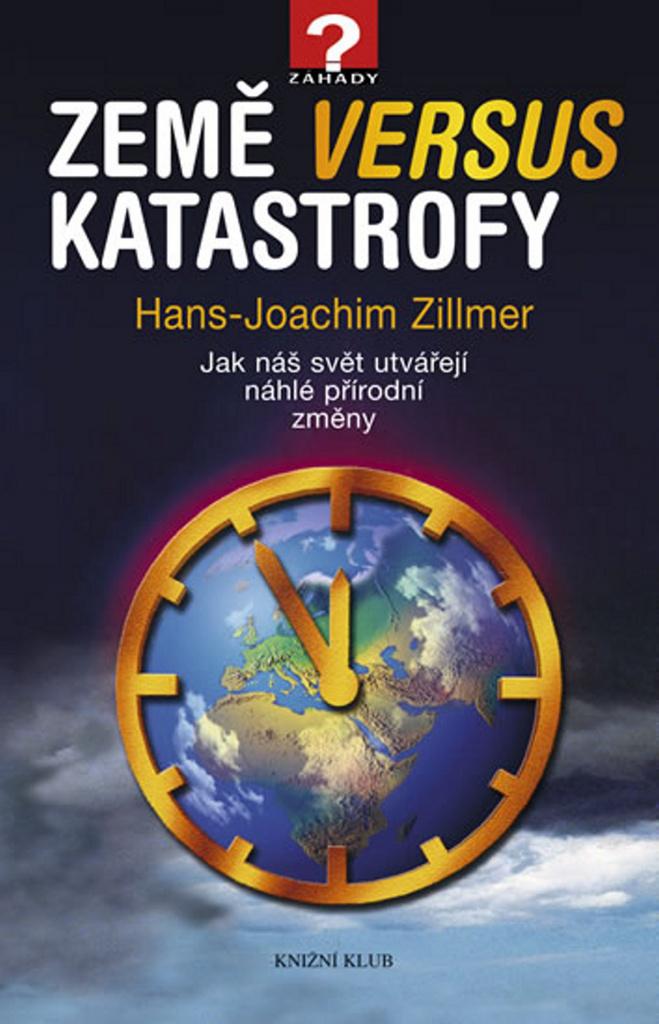Země versus katastrofy - Hans Joachim Zillmer