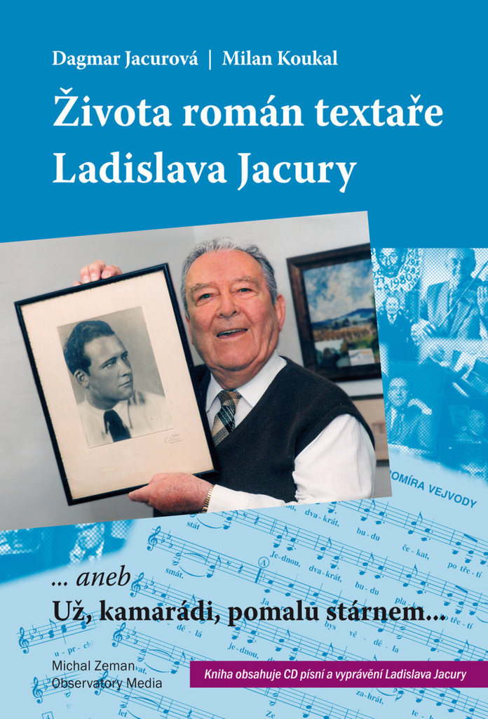 Života román textaře Ladislava Jacury - Dagmar Jacurová, Milan Koukal