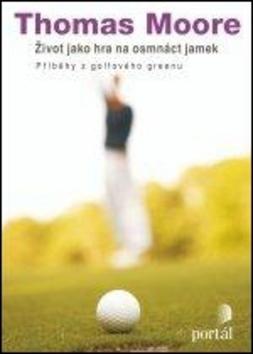 Život jako hra na osmnáct jamek - Thomas Moore