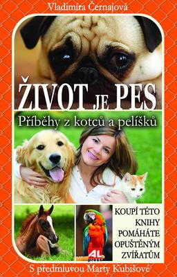 Obrázok Život je pes Příběhy z kotců a pelíšků