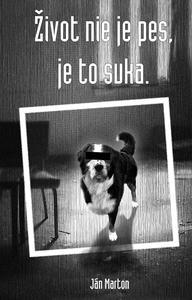 Obrázok Život nie je pes, je to suka