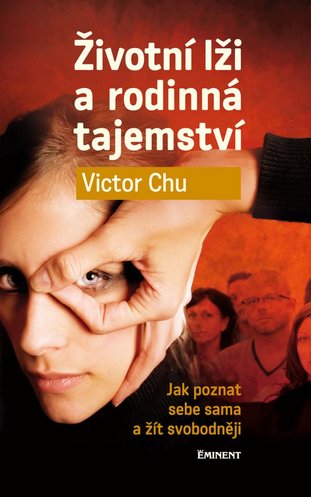 Životní lži a rodinná tajemství - Victor Chu