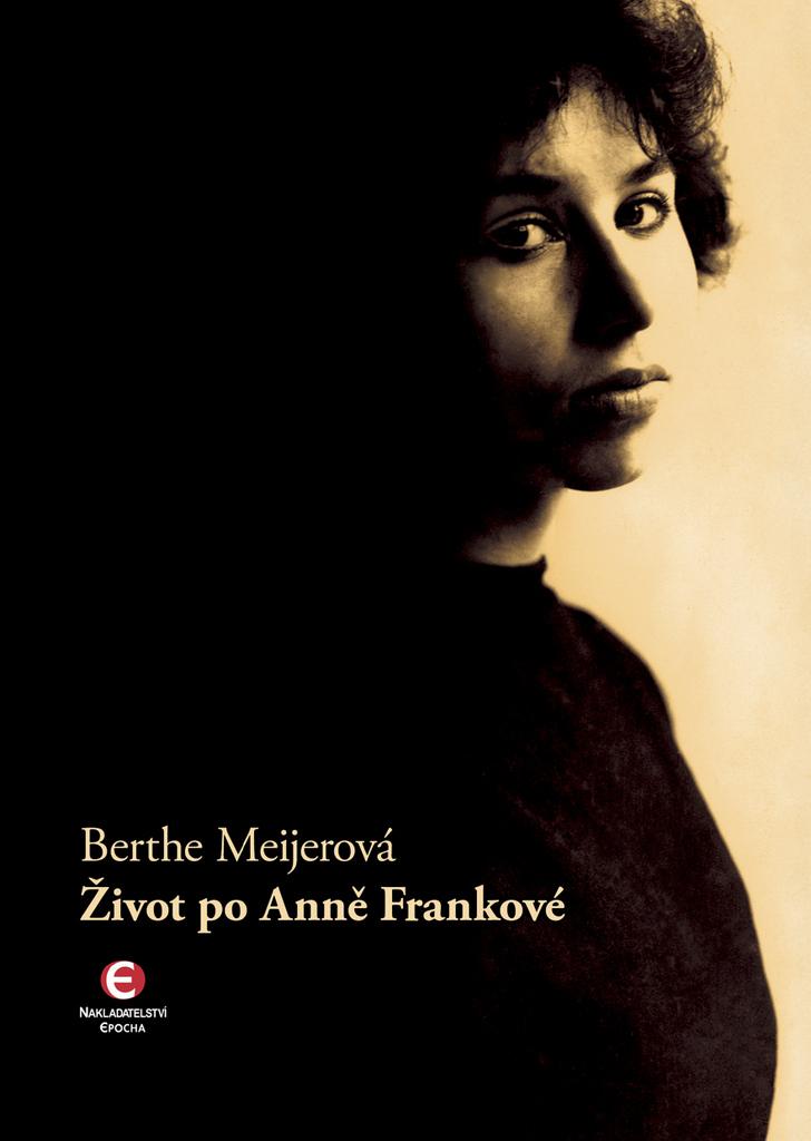 Život po Anně Frankové - Berthe Meijerová