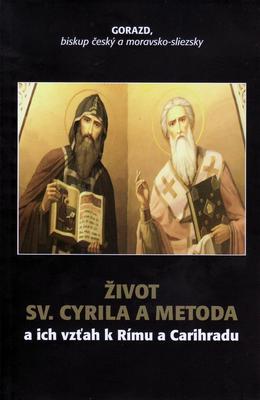 Obrázok Život Sv. Cyrila a Metoda a ich vzťah k Rímu a Carihradu