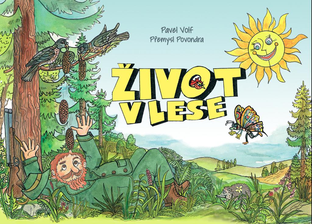 Život v lese - Pavel Volf, Přemysl Povondra