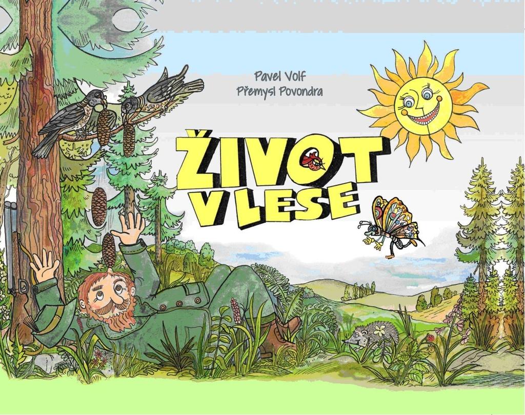 Život v lese - Přemysl Povondra, Pavel Volf