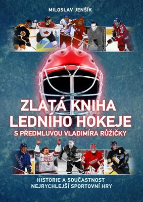 Obrázok Zlatá kniha ledního hokeje s předmluvou Vladimíra Růžičky