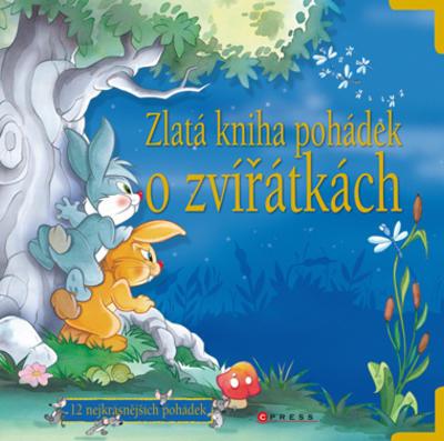 Obrázok Zlatá kniha pohádek o zvířátkách