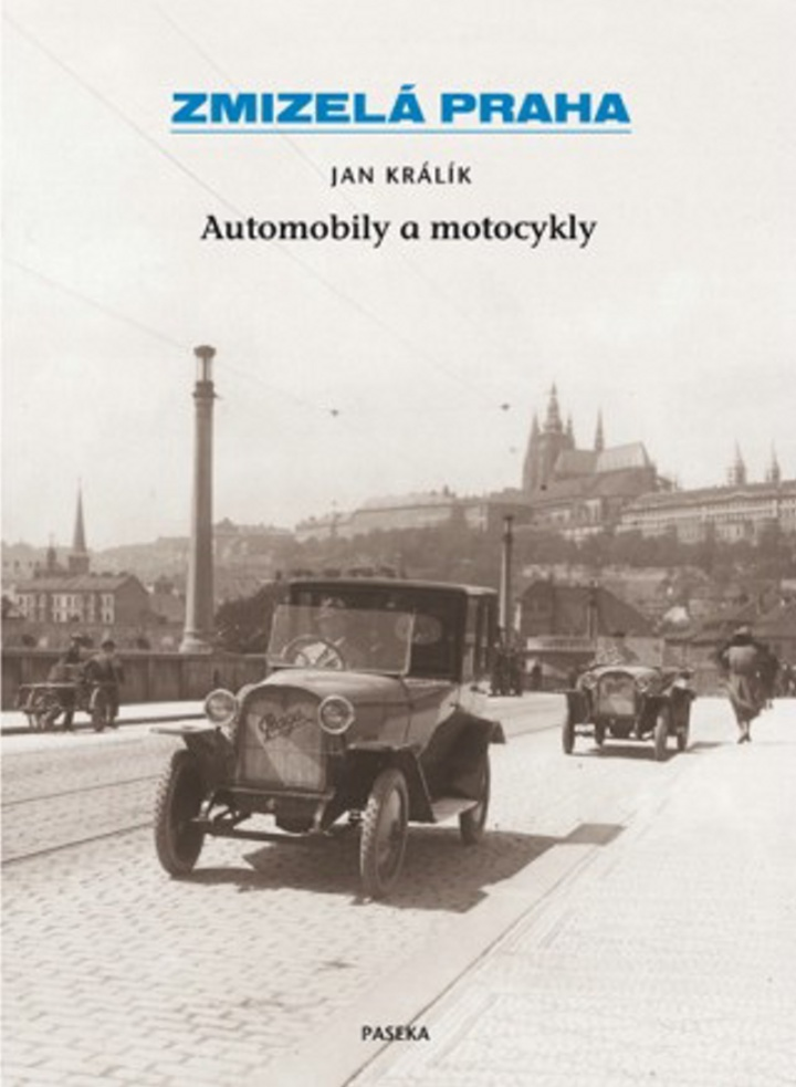 Zmizelá Praha Automobily a motocykly - Jan Králík