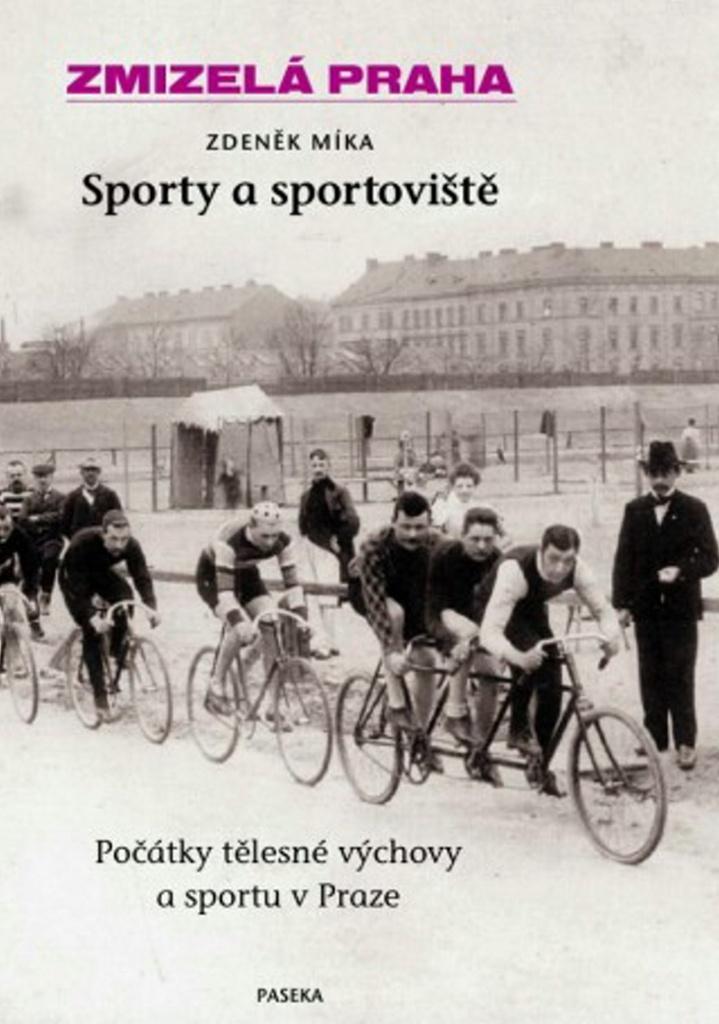 Zmizelá Praha Sporty a sportoviště - Zdeněk Míka