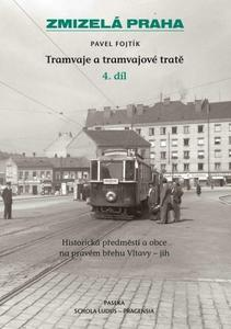 Obrázok Zmizelá Praha Tramvaje a tramvajové tratě