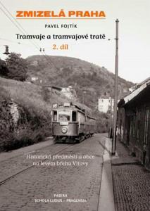 Obrázok Zmizelá Praha Tramvaje a tramvajové tratě 2. díl