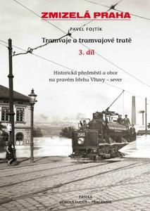 Obrázok Zmizelá Praha Tramvaje a tramvajové tratě 3. díl
