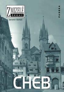 Obrázok Zmizelé Čechy Cheb