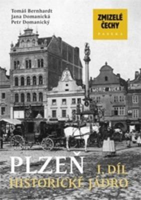 Obrázok Zmizelé Čechy Plzeň 1. díl
