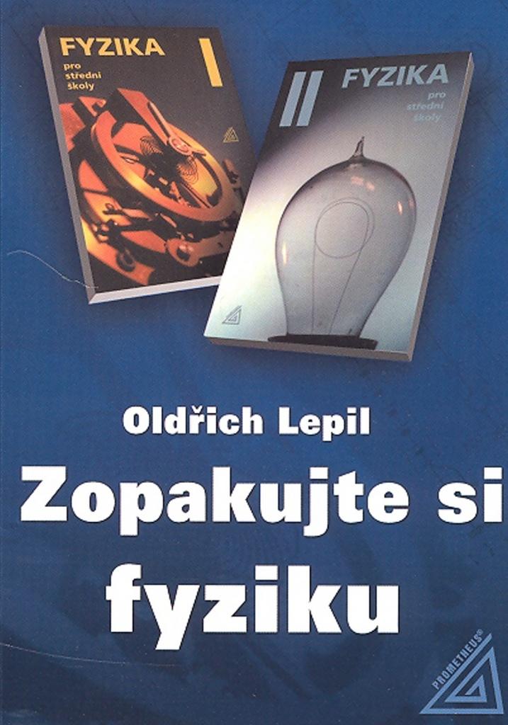 Zopakujte si fyziku - Oldřich Lepil