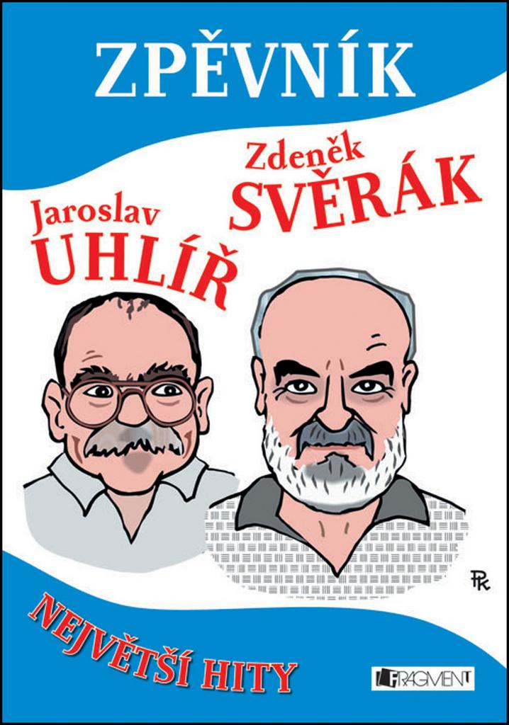 Zpěvník Jaroslav Uhlíř Zdeněk Svěrák - Jaroslav Uhlíř, Zdeněk Svěrák