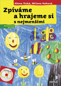 Zpíváme a hrajeme si s nejmenšími - Alena Tichá, Milena Raková