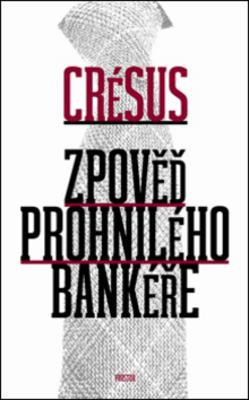 Obrázok Zpověď prohnilého bankéře