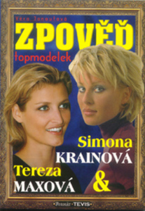Obrázok Zpověď topmodelek Simona Krainová, Tereza Maxová
