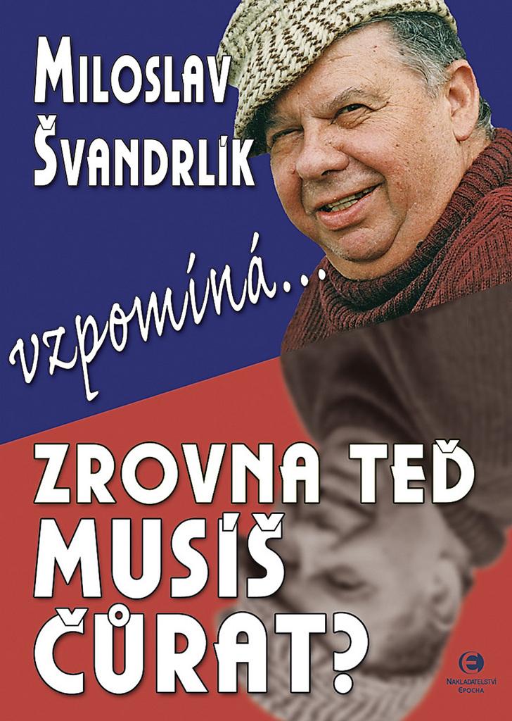 Zrovna teď musíš čůrat - Miloslav Švandrlík